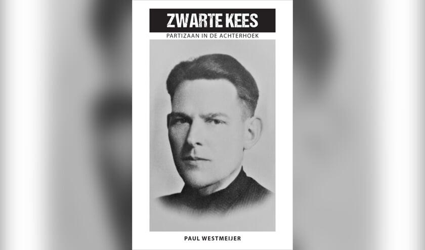 De cover van het boek Zwarte Kees, partizaan in de Achterhoek. Foto: PR