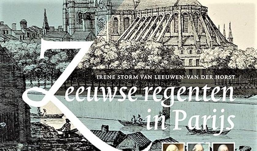 Het boek 'Zeeuwse Regenten in Parijs. De reis van Johan Steengracht met zoon Nicolaas en Daniel Radermacher naar Parijs in 1772'.