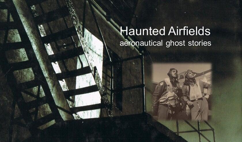 Haunted Airfields, oftewel spokende vliegvelden, vormen het onderwerp van de lezing zondag in het Crash Museum.