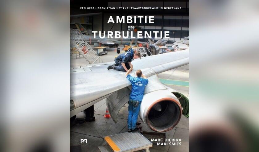 Het boek 'Ambitie en Turbulentie, een geschiedenis van het luchtvaartonderwijs in Nederland'.