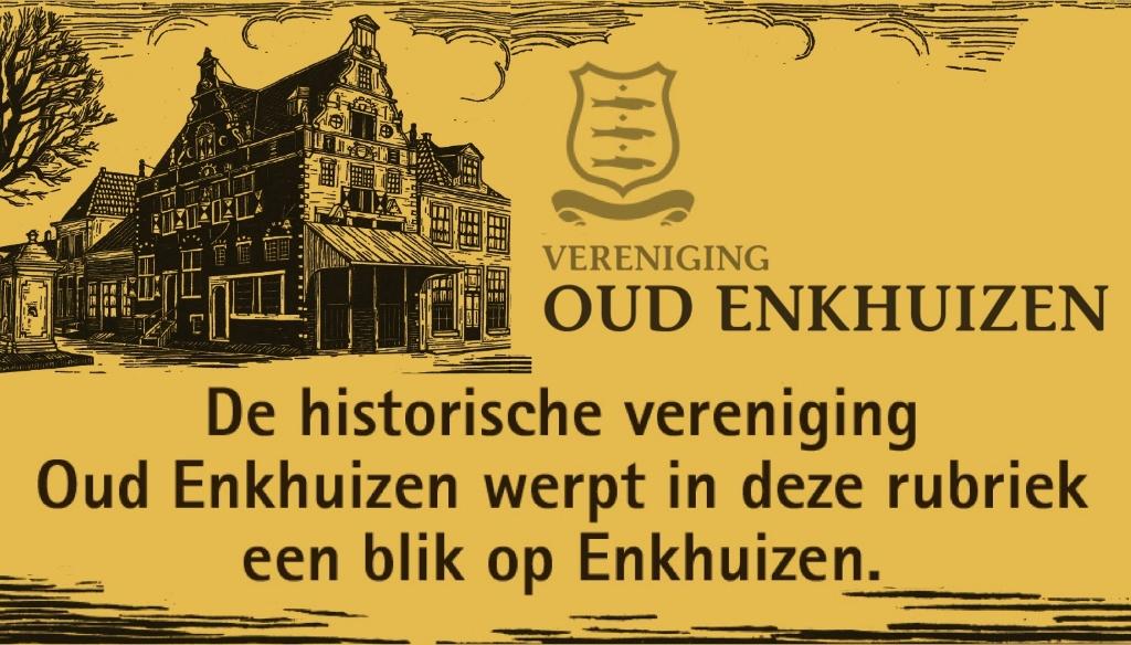 <p>Maandelijkse rubriek van Vereniging Oud Enkhuizen</p>