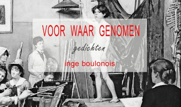 <p>'Voor waar genomen', de nieuwe dichtbundel van Inge Boulonois.</p>