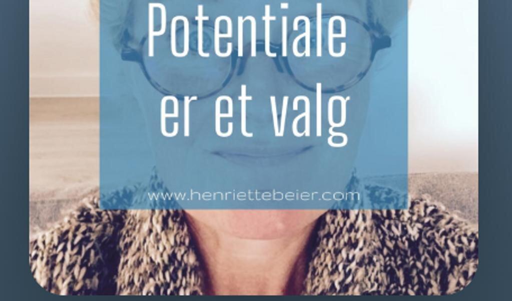 Langt hen ad vejen kan du selv vælge dit potentiale. Lyt med til sundhedscoach Henriette Beier og udvid din indre horisont.  ( Henriette Beier)