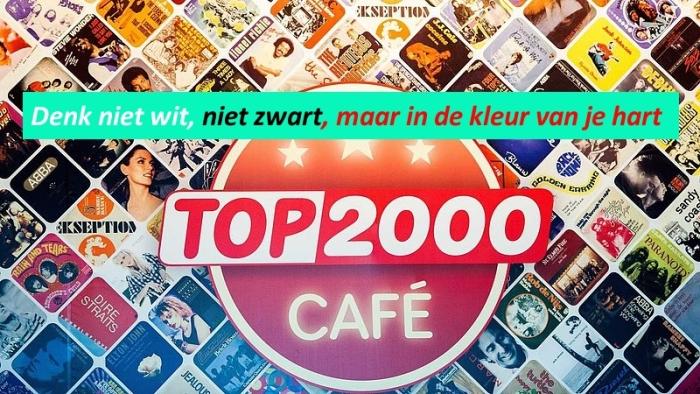 thema: denk niet wit, niet zwart, maar in de kleur van je hart top2000 cafe © BDU media