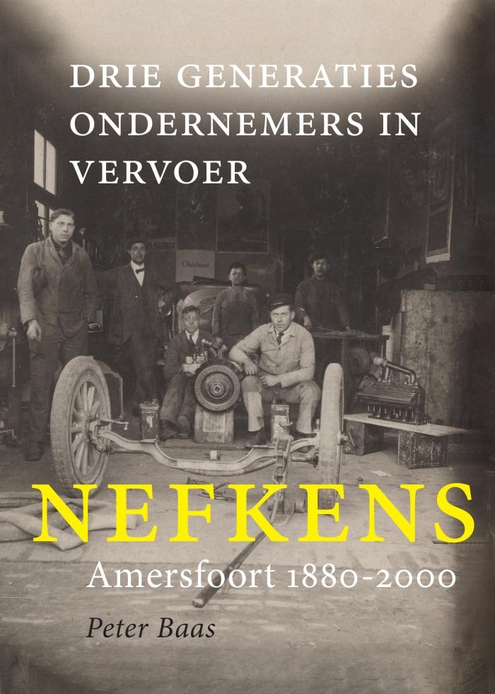 """Omslag uitgave """"Nefkens, drie generaties ondernemers in vervoer (Amersfoort 1880-2000)"""""""