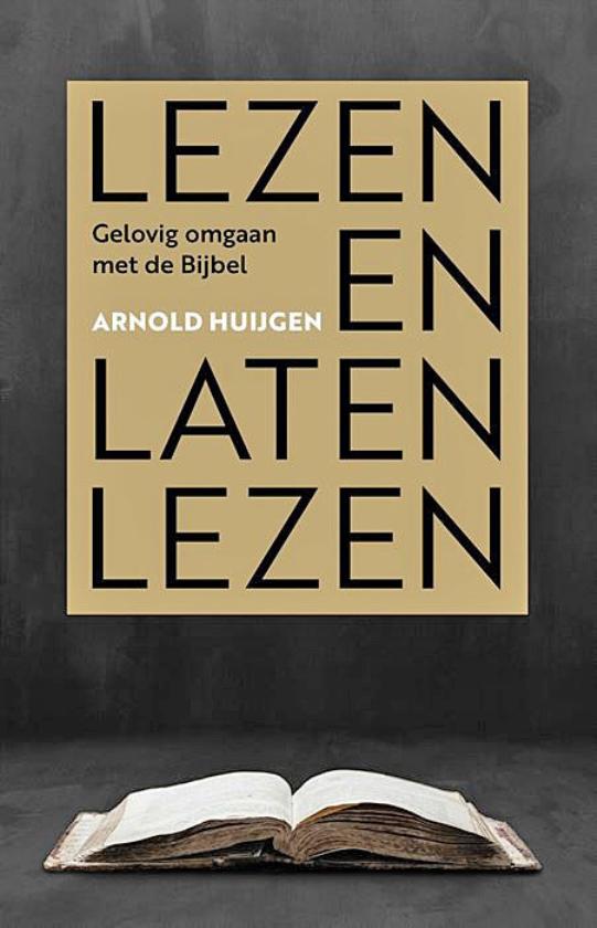 In gesprek met Arnold Huijgen: 'De Bijbel is geen knuffelevangelie'   (Dick Vos)