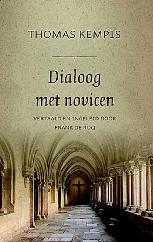Boek: Dialoog met novicen. Deel 1: Deminachting van de wereld - Thomas Kempis