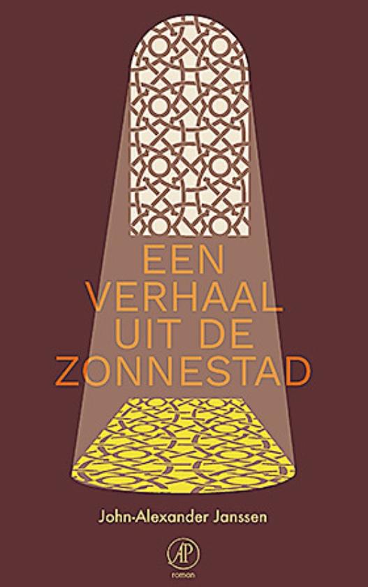 Literatuur: Een verhaal uit deZonnestad - John-Alexander Janssen