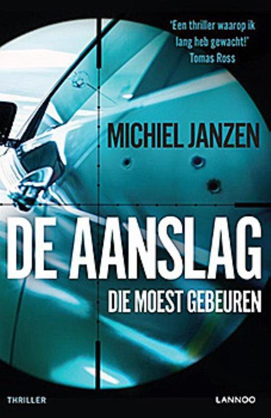 Thriller: De aanslag die moest gebeuren - Michiel Janzen