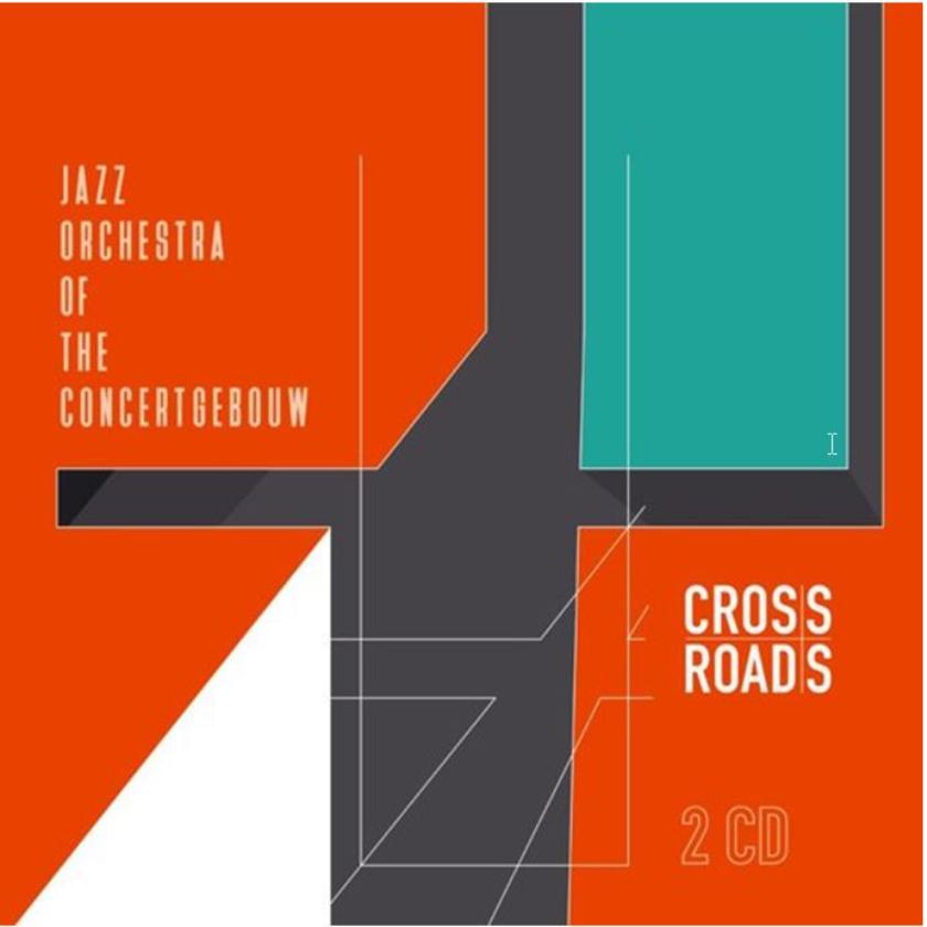 CD: Jazz Orchestra Of The Concertgebouw - Cross Roads